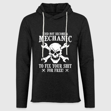 Mechanic to fix not for free - Light Unisex Sweatshirt Hoodie