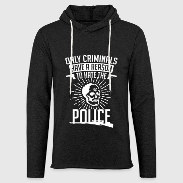 Criminals Hate the Police - Police - Light Unisex Sweatshirt Hoodie