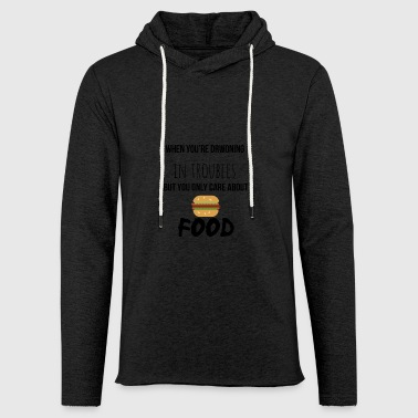 When you are drowning in troubles - Light Unisex Sweatshirt Hoodie