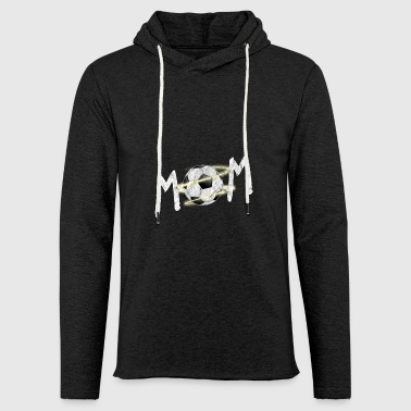 Soccer Mom Football Mother's Day Gift Idea - Light Unisex Sweatshirt Hoodie