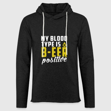 Funny Blood Type is BEER Positive Gift - Leichtes Kapuzensweatshirt Unisex