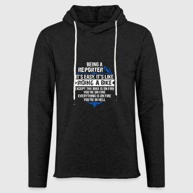 Being a Reporter is Easy Like Riding a Bike Gift - Light Unisex Sweatshirt Hoodie