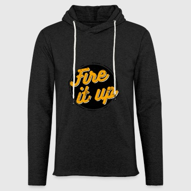 Fire it up - Leichtes Kapuzensweatshirt Unisex