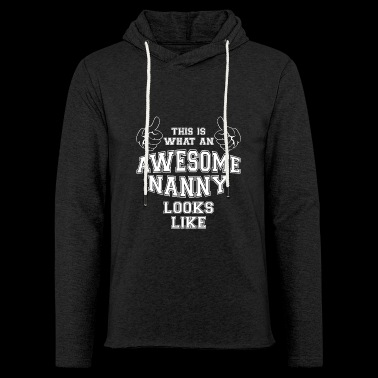 Cool This is what an Awesome Nanny Looks Like - Light Unisex Sweatshirt Hoodie