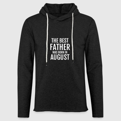 The Best Father Was Born In August T Shirt Gift - Leichtes Kapuzensweatshirt Unisex