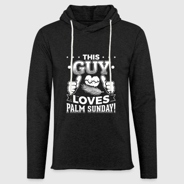 This guy palm sunday - Light Unisex Sweatshirt Hoodie