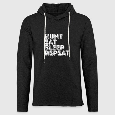 Hunt Eat Sleep Repeat Hunting Season - Felpa con cappuccio leggera unisex