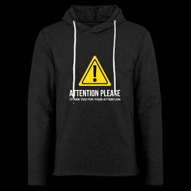 I ask for attention - thank you - Light Unisex Sweatshirt Hoodie