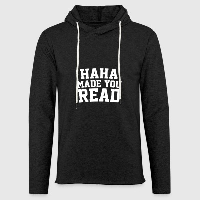 HaHa Made You Read - Funny English Teacher Writer - Light Unisex Sweatshirt Hoodie