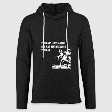 VETERANS LEAVE A WAS BUT WAR NEVER LEAVES A VETERA - Light Unisex Sweatshirt Hoodie