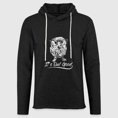 It's all good - owl - Light Unisex Sweatshirt Hoodie