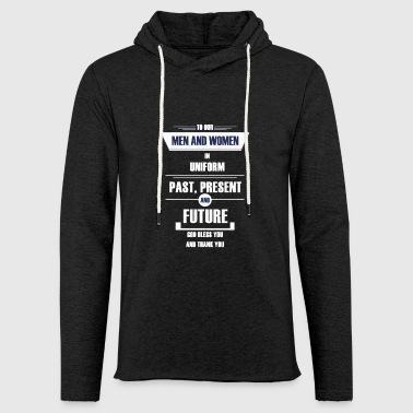 TO OUR MEN AND WOMEN IN UNIFORM - Light Unisex Sweatshirt Hoodie