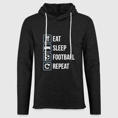 Eat Sleep Football Repeat - Leichtes Kapuzensweatshirt Unisex