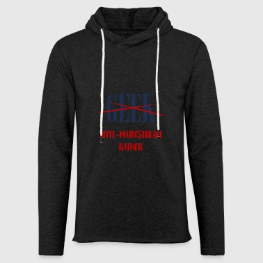 Geek: Anti-Mainstream Rather - Light Unisex Sweatshirt Hoodie
