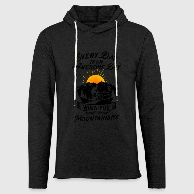 Every day is an awesome day when ride mountainbike - Leichtes Kapuzensweatshirt Unisex