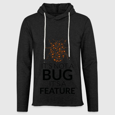 It's not a bug, it's a feature - Lekka bluza z kapturem – typu unisex