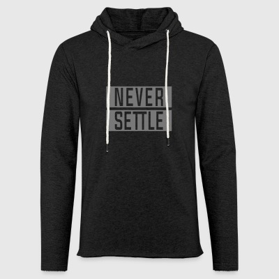 NEVER SETTLE - Sweat-shirt à capuche léger unisexe