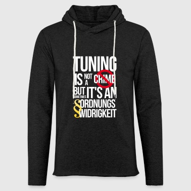 TUNING IS NOT A CRIME - Leichtes Kapuzensweatshirt Unisex