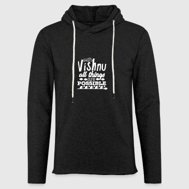 With Vishnu All Things are Possible - White - Light Unisex Sweatshirt Hoodie
