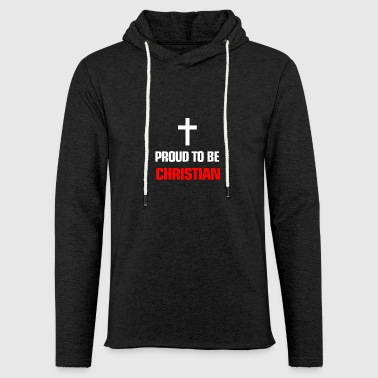 Religion Proud to be christian - Light Unisex Sweatshirt Hoodie