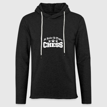 id rather be playing chess - Leichtes Kapuzensweatshirt Unisex