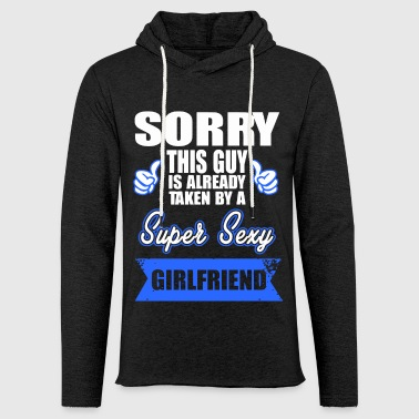 Sorry this Guy is already taken by a super sexy - Light Unisex Sweatshirt Hoodie