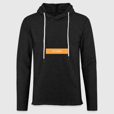 C'est Orange - Light Unisex Sweatshirt Hoodie