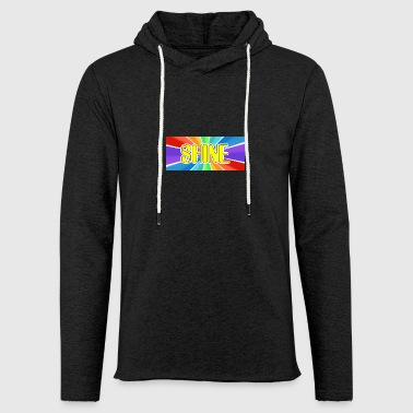 Shine - Light Unisex Sweatshirt Hoodie