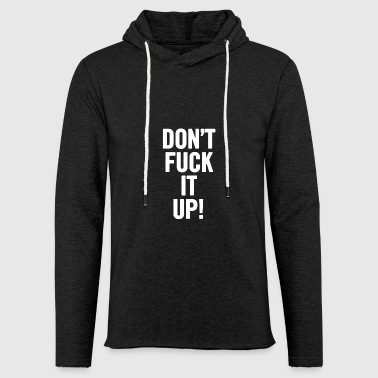 Don t Faen It Up Hvit - Lett unisex hette-sweatshirt