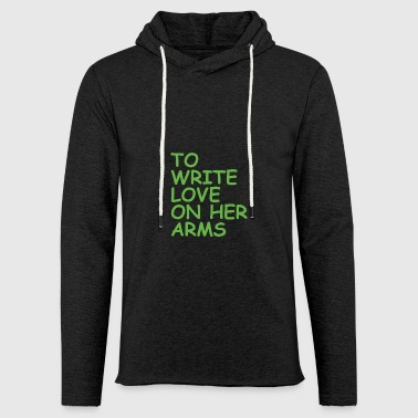 to write love on her arms green - Leichtes Kapuzensweatshirt Unisex