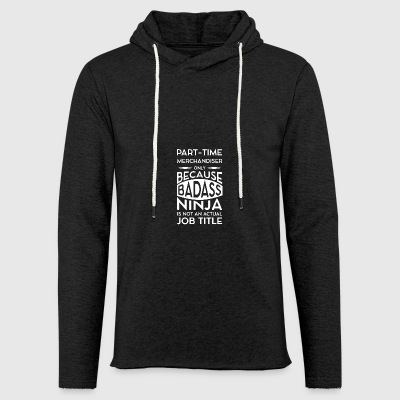 part time merchandiser - Light Unisex Sweatshirt Hoodie