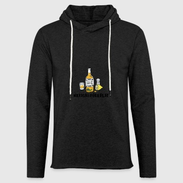 Mexican Foreplay - Light Unisex Sweatshirt Hoodie
