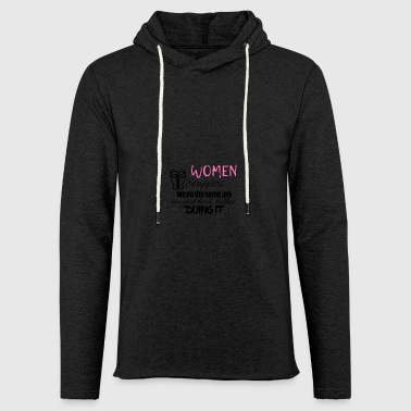 Women strippers look better doing it - Light Unisex Sweatshirt Hoodie