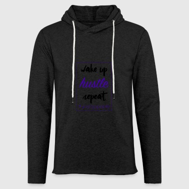 wake up, hustle, repeat - Light Unisex Sweatshirt Hoodie