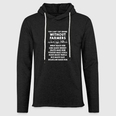 Without farmers you cant get drunk - Light Unisex Sweatshirt Hoodie