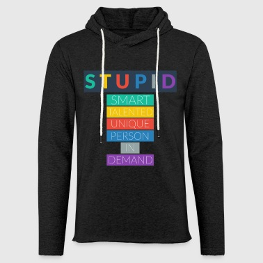 STUPID - Light Unisex Sweatshirt Hoodie