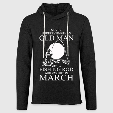Fishing rod who was born in March - Light Unisex Sweatshirt Hoodie
