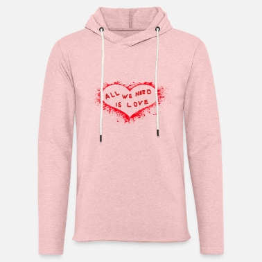 all we need is love - Unisex Sweatshirt Hoodie