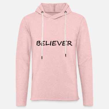 Believe Believer - Light Unisex Sweatshirt Hoodie