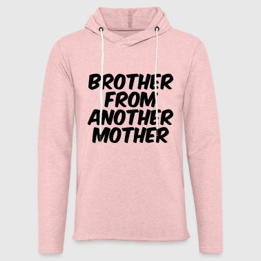Brother from another Mother - Leichtes Kapuzensweatshirt Unisex