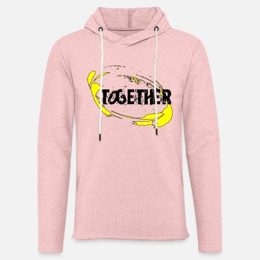 Together Together - Unisex Sweatshirt Hoodie
