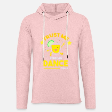 Tequila Funny Sayings Funny Quote Inspirational Quotes - Unisex Sweatshirt Hoodie