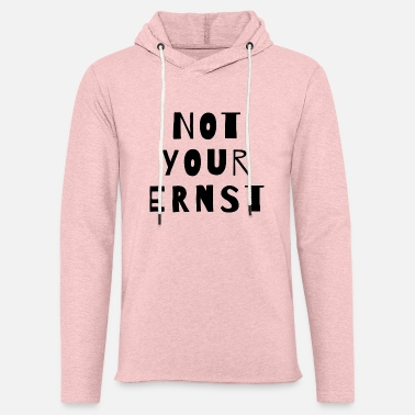 not your ernst - Unisex Kapuzen-Sweatshirt