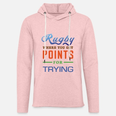 Rugby, where you get points for trying - Unisex Sweatshirt Hoodie