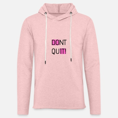 DO IT AND DONT QUIT - Unisex Sweatshirt Hoodie