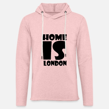 London London - Hjemme er London - Hjemme er London - Unisex let hættetrøje