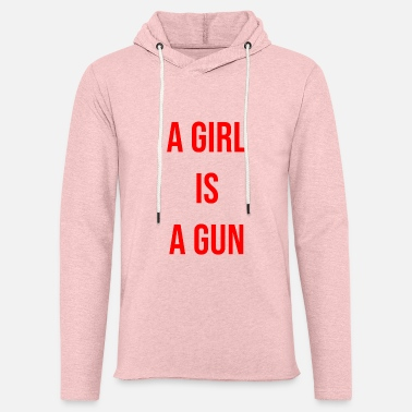 Gun Girl a girl is a gun - Light Unisex Sweatshirt Hoodie