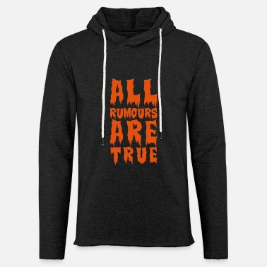Verinen all rumours are true - Kevyt unisex huppari