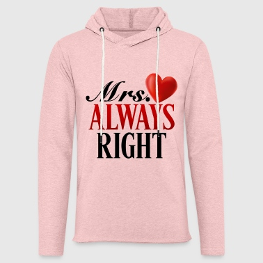 Mrs. Always Right - Light Unisex Sweatshirt Hoodie