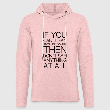 smart or nothing vector - Light Unisex Sweatshirt Hoodie